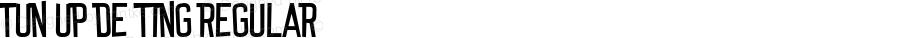 Tun Up De Ting Regular Version 1.00;December 16, 2017;FontCreator 11.0.0.2408 64-bit