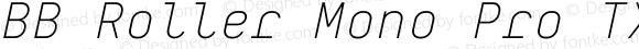 BB Roller Mono Pro TX Semi Light Italic