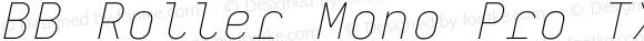 BB Roller Mono Pro TX Thin Italic