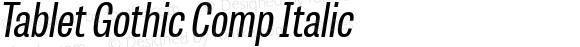 Tablet Gothic Comp Italic