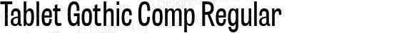 Tablet Gothic Comp Regular
