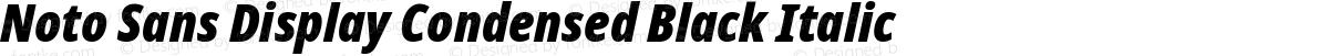 Noto Sans Display Condensed Black Italic