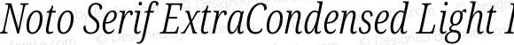 Noto Serif ExtraCondensed Light Italic