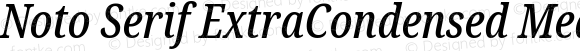 Noto Serif ExtraCondensed Medium Italic