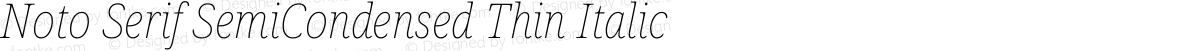 Noto Serif SemiCondensed Thin Italic