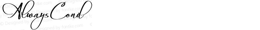 AlwaysCond ☞ Version 1.072;com.myfonts.easy.scholtz.always.cond.wfkit2.version.3qQa