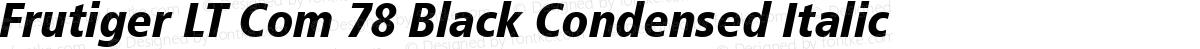 Frutiger LT Com 78 Black Condensed Italic