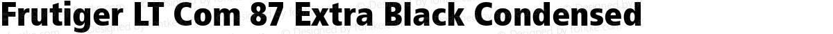 Frutiger LT Com 87 Extra Black Condensed