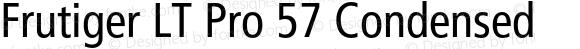 Frutiger LT Pro 57 Condensed