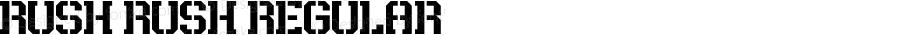 Rush Rush Regular Version 1.00;March 12, 2018;FontCreator 11.5.0.2421 64-bit
