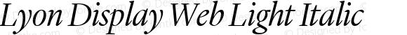 Lyon Display Web Light Italic Version 001.000 2010
