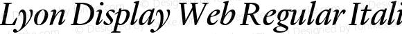 Lyon Display Web Regular Italic Version 001.000 2010