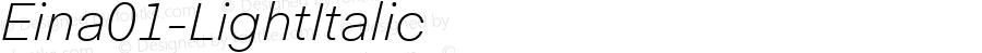 Eina01-LightItalic ☞ 1.000;com.myfonts.easy.textaxis.eina.01-light-italic.wfkit2.version.4yPD