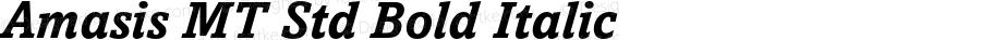 Amasis MT Std Bold Italic OTF 1.000;PS 001.000;Core 1.0.29