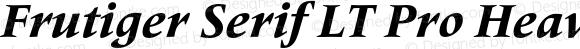 Frutiger Serif LT Pro Heavy Italic