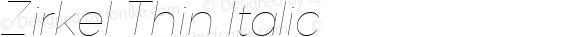 Zirkel Thin Italic Version 1.000;PS 001.000;hotconv 1.0.70;makeotf.lib2.5.58329 DEVELOPMENT;com.myfonts.easy.ondrej-kahanek.zirkel.thin-italic.wfkit2.version.4cuK