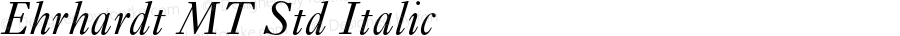 Ehrhardt MT Std Italic Version 1.005;PS 001.004;Core 1.0.38;makeotf.lib1.6.5960