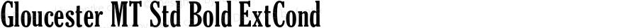 Gloucester MT Std Bold ExtCond Version 1.000;PS 001.000;hotconv 1.0.38