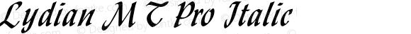 Lydian MT Pro Italic Version 1.00; 2007