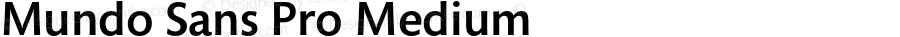 Mundo Sans Pro Medium Version 001.000