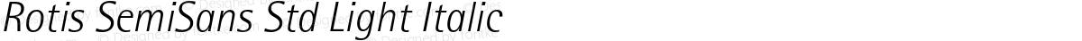 Rotis SemiSans Std Light Italic