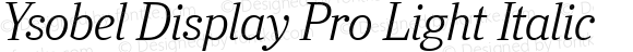 Ysobel Display Pro Light Italic