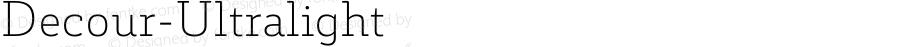 Decour-Ultralight ☞ Version 1.000;PS 001.000;hotconv 1.0.70;makeotf.lib2.5.58329;com.myfonts.easy.latinotype.decour.ultralight.wfkit2.version.4oQw