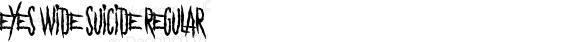 Eyes Wide Suicide Regular Version 1.00;March 16, 2018;FontCreator 11.5.0.2421 64-bit