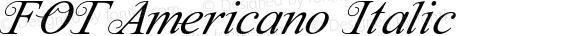 FOTAmericano Italic Version 1.000