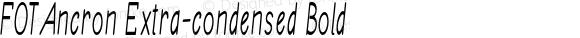 FOTAncron Extra-condensed Bold Version 1.000