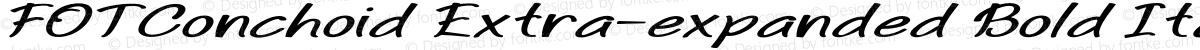 FOTConchoid Extra-expanded Bold Italic