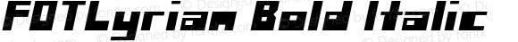FOTLyrian Bold Italic Version 1.000