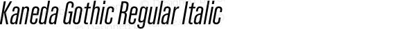 Kaneda Gothic Regular Italic