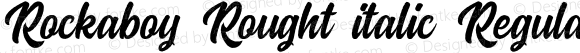 Rockaboy Rought italic Regular Version 1.000