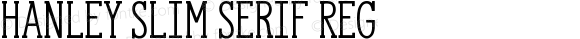 Hanley Slim Serif