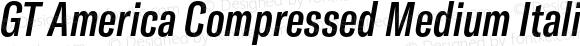 GT America Compressed Medium Italic