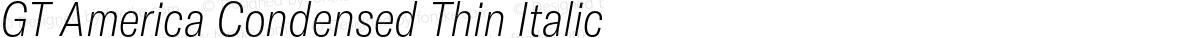 GT America Condensed Thin Italic