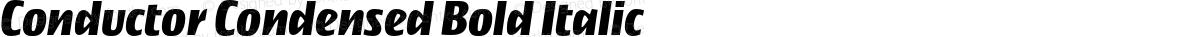 Conductor Condensed Bold Italic