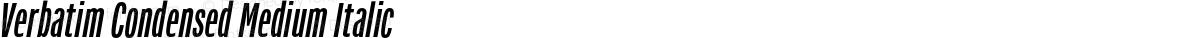 Verbatim Condensed Medium Italic
