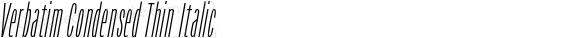 Verbatim Condensed Thin Italic