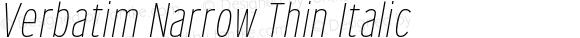 Verbatim Narrow Thin Italic