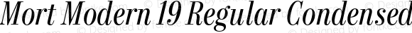 Mort Modern 19 Regular Condensed Italic