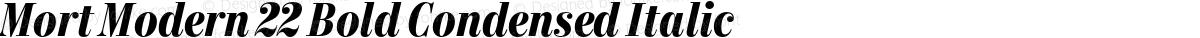 Mort Modern 22 Bold Condensed Italic