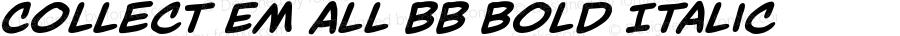 Collect Em All BB Bold Italic Version 1.1 | wf-rip DC20171205