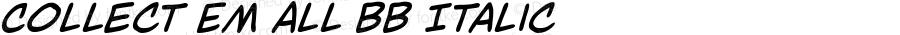 Collect Em All BB Italic Version 1.1 | wf-rip DC20171205