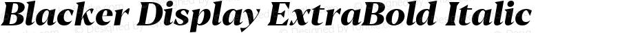 Blacker Display ExtraBold Italic Version 1.000