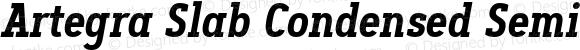 Artegra Slab Condensed SemiBold Italic Version 1.000