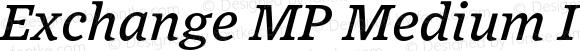 Exchange MP Medium Italic