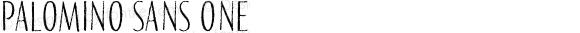 Palomino Sans One Version 1.000;PS 001.000;hotconv 1.0.88;makeotf.lib2.5.64775