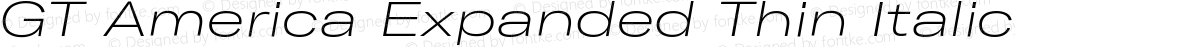 GT America Expanded Thin Italic